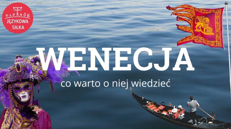 Wenecja, co warto o niej wiedzieć